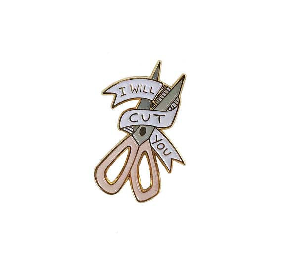 I Will Cut You Scissors Pin