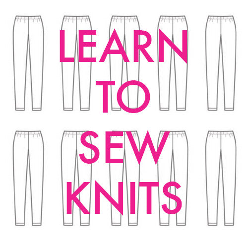 Learn to Sew Knits