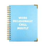 Work Occasionally, Chill Mostly Notebook