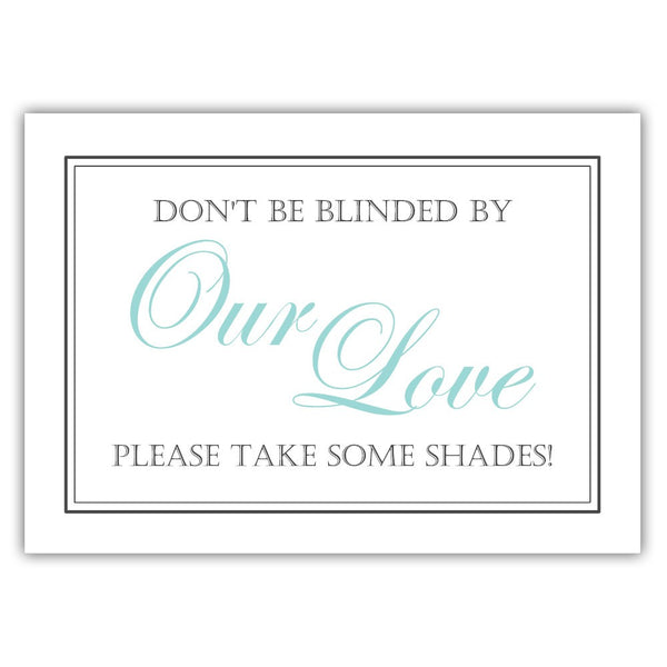 "Don't be blinded by our love sign - 5x7"" / Aquamarine - Dazzling Daisies"