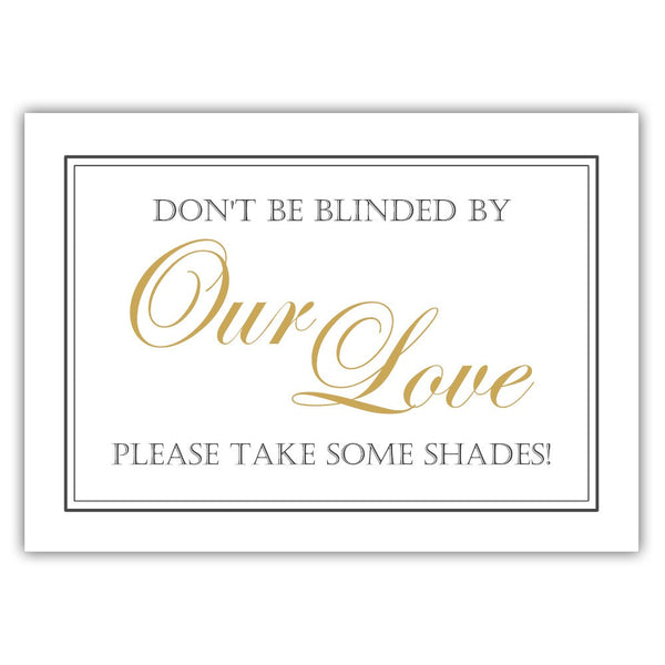 "Don't be blinded by our love sign - 5x7"" / Gold - Dazzling Daisies"
