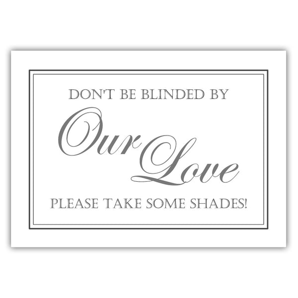 "Don't be blinded by our love sign - 5x7"" / Gray - Dazzling Daisies"