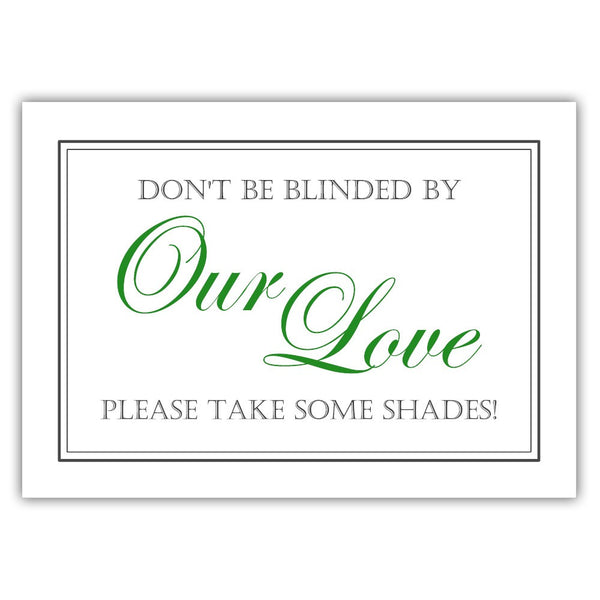 "Don't be blinded by our love sign - 5x7"" / Green - Dazzling Daisies"