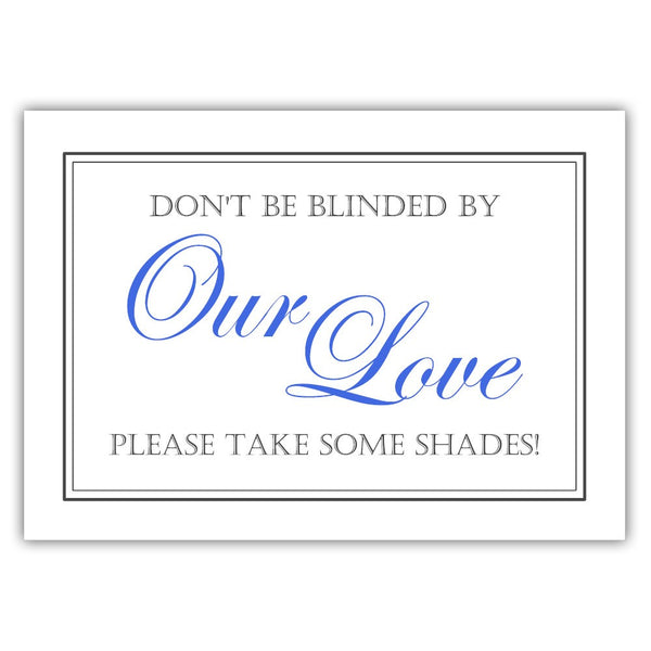 "Don't be blinded by our love sign - 5x7"" / Royal blue - Dazzling Daisies"