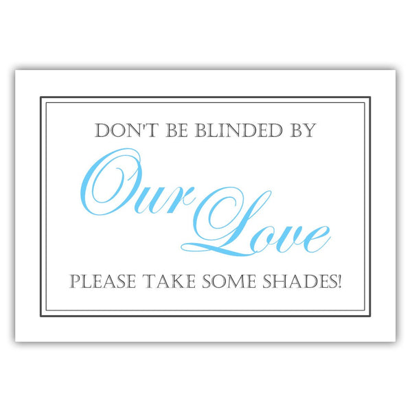 "Don't be blinded by our love sign - 5x7"" / Sky blue - Dazzling Daisies"