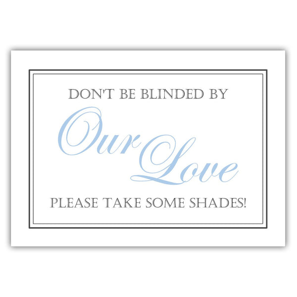 "Don't be blinded by our love sign - 5x7"" / Steel blue - Dazzling Daisies"