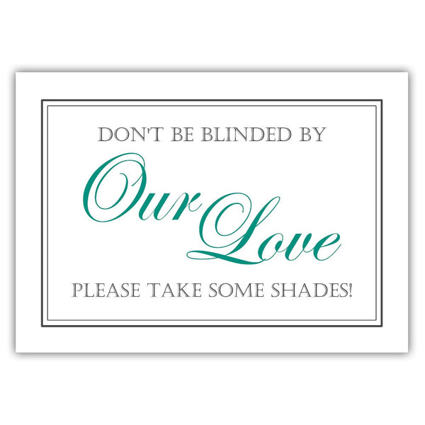 "Don't be blinded by our love sign - 5x7"" / Teal - Dazzling Daisies"