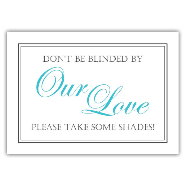 "Don't be blinded by our love sign - 5x7"" / Turquoise - Dazzling Daisies"