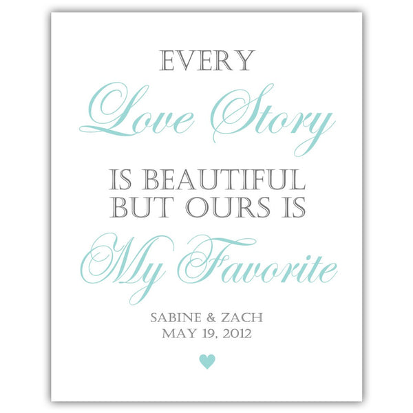 "Every love story is beautiful sign - 5x7"" / Aquamarine - Dazzling Daisies"