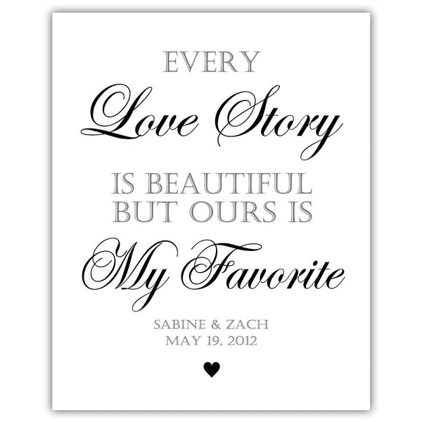 "Every love story is beautiful sign - 5x7"" / Black - Dazzling Daisies"