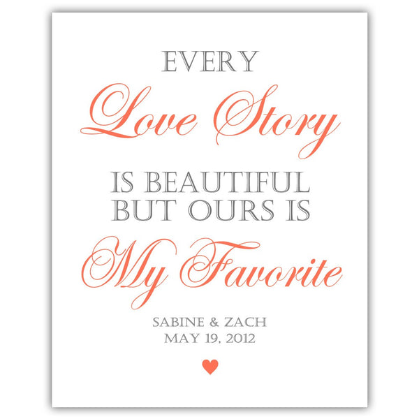 "Every love story is beautiful sign - 5x7"" / Coral - Dazzling Daisies"