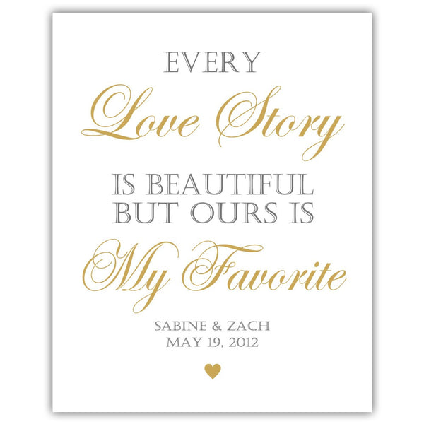 "Every love story is beautiful sign - 5x7"" / Gold - Dazzling Daisies"