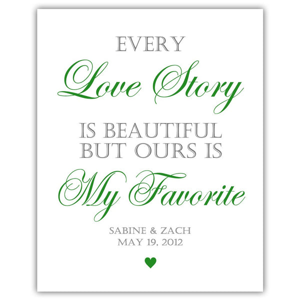 "Every love story is beautiful sign - 5x7"" / Green - Dazzling Daisies"