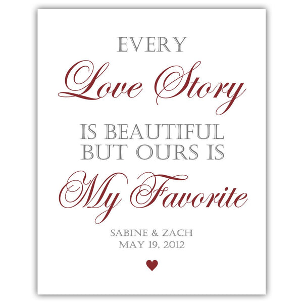 "Every love story is beautiful sign - 5x7"" / Maroon - Dazzling Daisies"