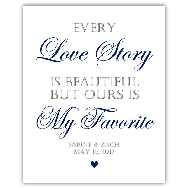 "Every love story is beautiful sign - 5x7"" / Navy - Dazzling Daisies"