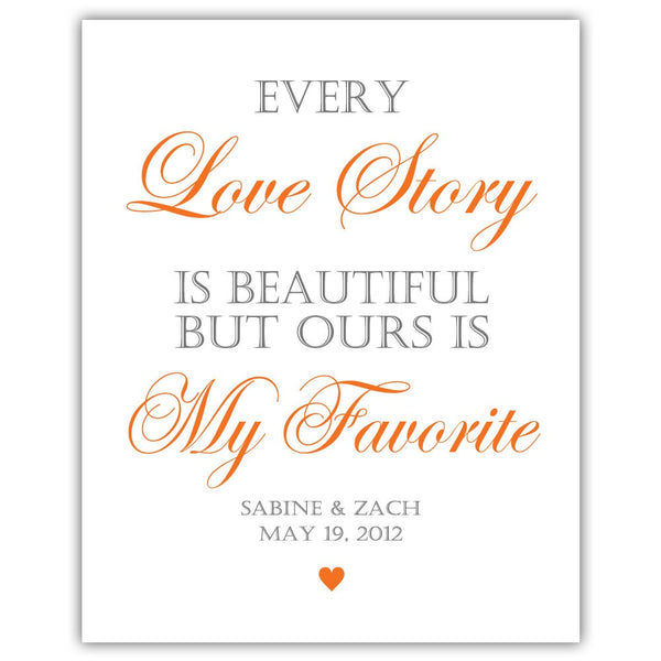 "Every love story is beautiful sign - 5x7"" / Orange - Dazzling Daisies"