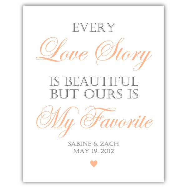 "Every love story is beautiful sign - 5x7"" / Peach - Dazzling Daisies"
