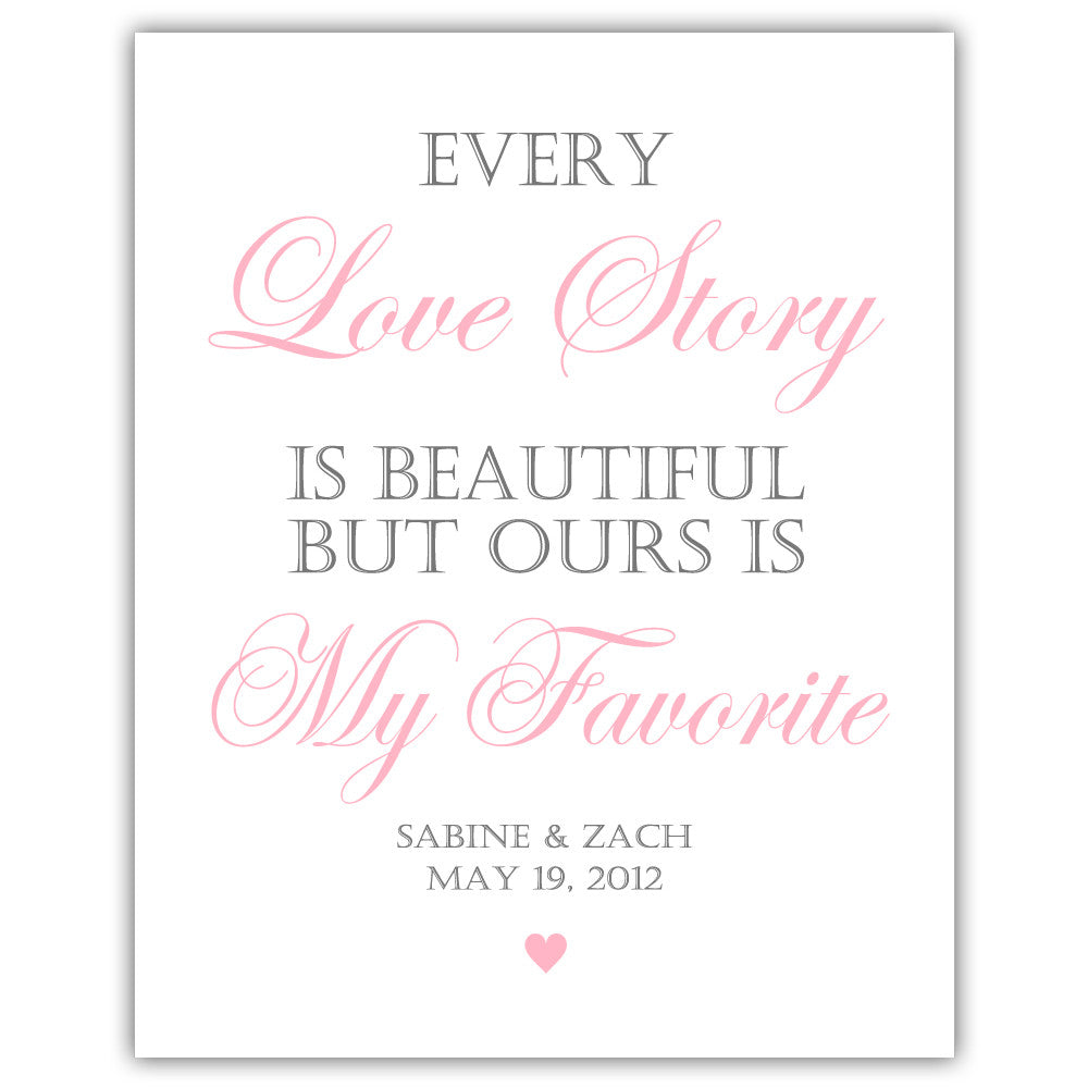 "Every love story is beautiful sign - 5x7"" / Sand - Dazzling Daisies"