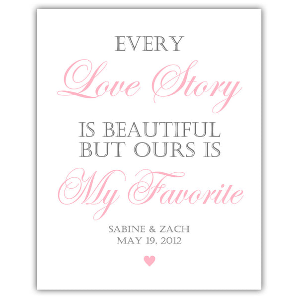 "Every love story is beautiful sign - 5x7"" / Pink - Dazzling Daisies"