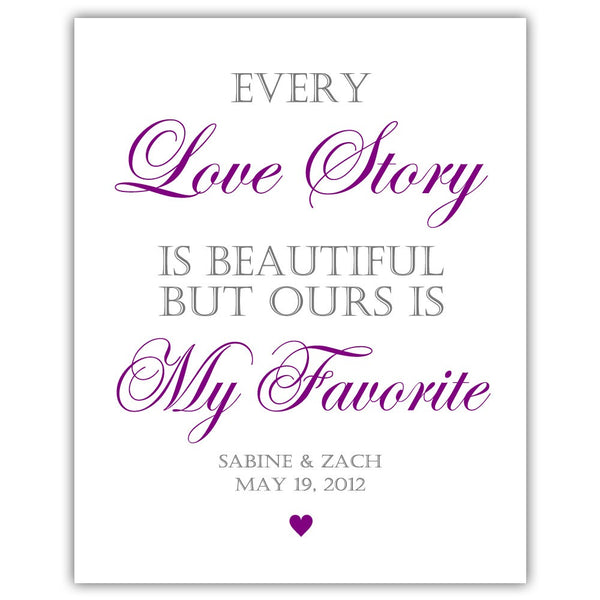 "Every love story is beautiful sign - 5x7"" / Purple - Dazzling Daisies"