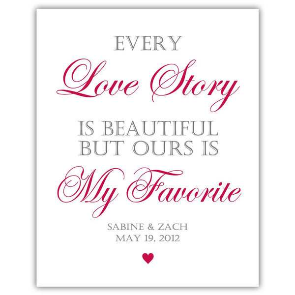 "Every love story is beautiful sign - 5x7"" / Raspberry - Dazzling Daisies"