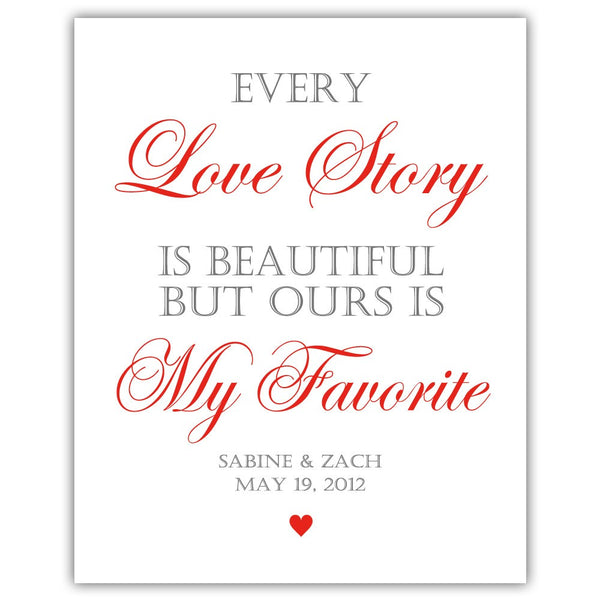 "Every love story is beautiful sign - 5x7"" / Red - Dazzling Daisies"