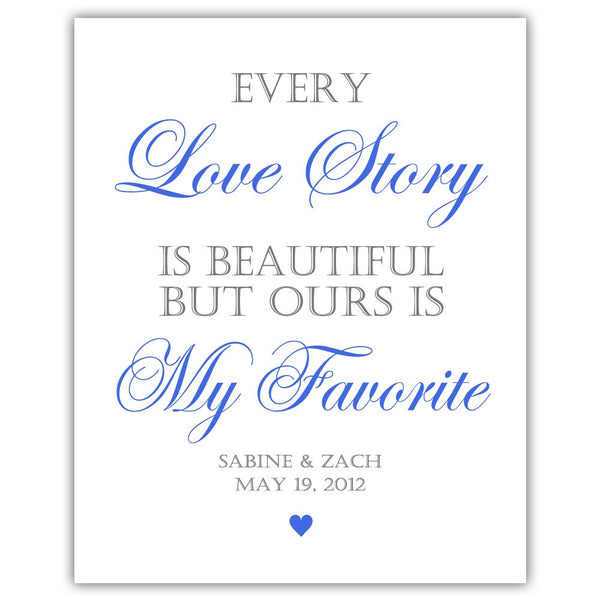 "Every love story is beautiful sign - 5x7"" / Royal blue - Dazzling Daisies"