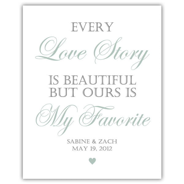 "Every love story is beautiful sign - 5x7"" / Sage - Dazzling Daisies"