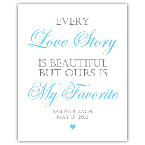 "Every love story is beautiful sign - 5x7"" / Sky blue - Dazzling Daisies"