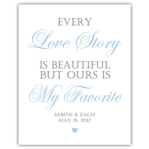 "Every love story is beautiful sign - 5x7"" / Steel blue - Dazzling Daisies"