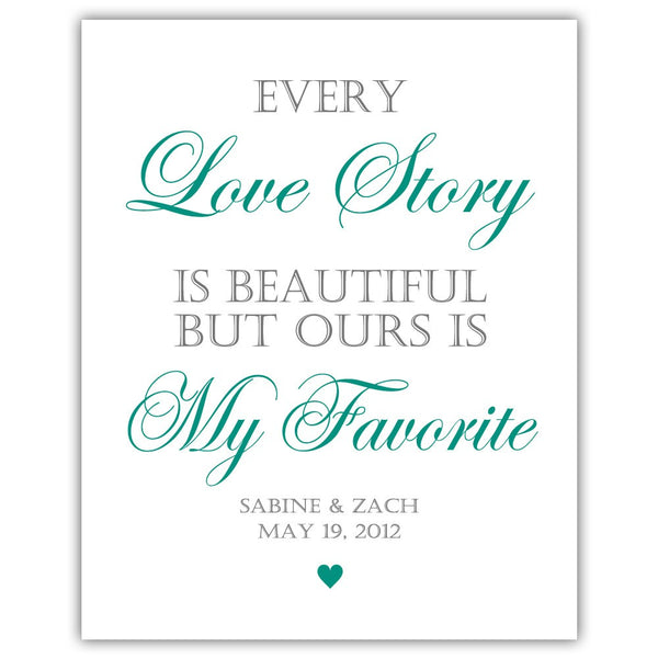 "Every love story is beautiful sign - 5x7"" / Teal - Dazzling Daisies"