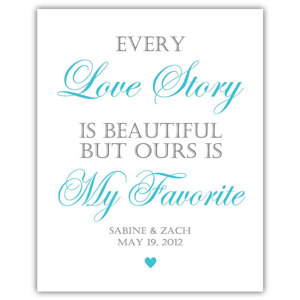"Every love story is beautiful sign - 5x7"" / Turquoise - Dazzling Daisies"