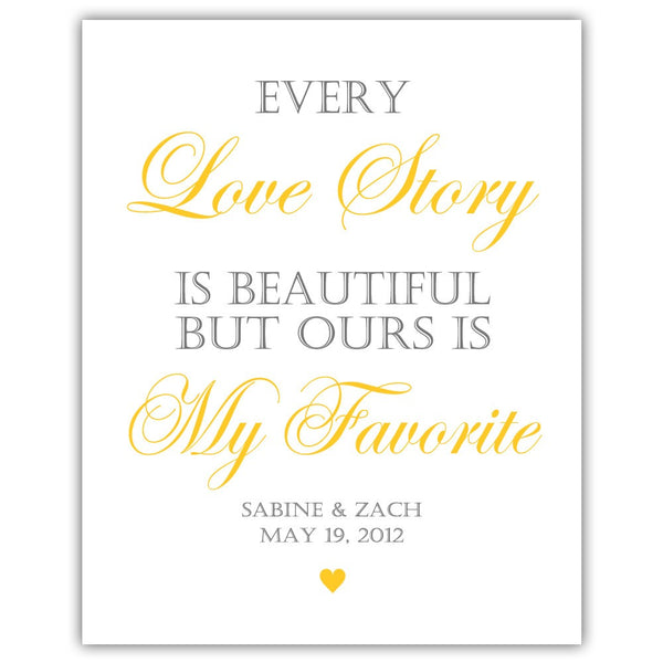 "Every love story is beautiful sign - 5x7"" / Yellow - Dazzling Daisies"