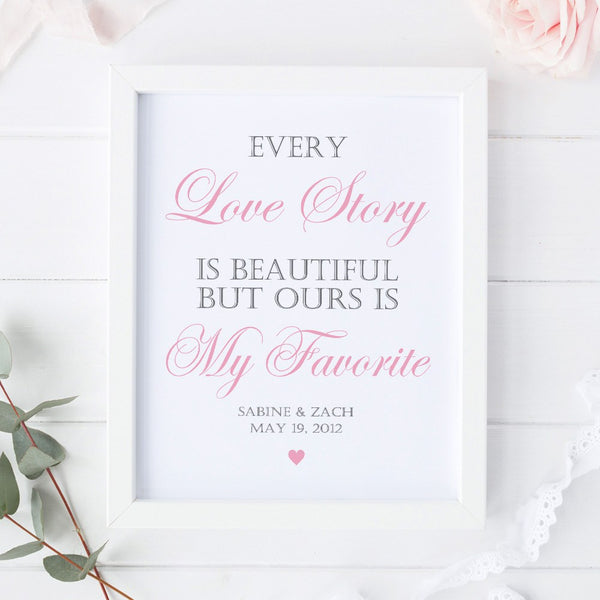 Every love story is beautiful sign -  - Dazzling Daisies