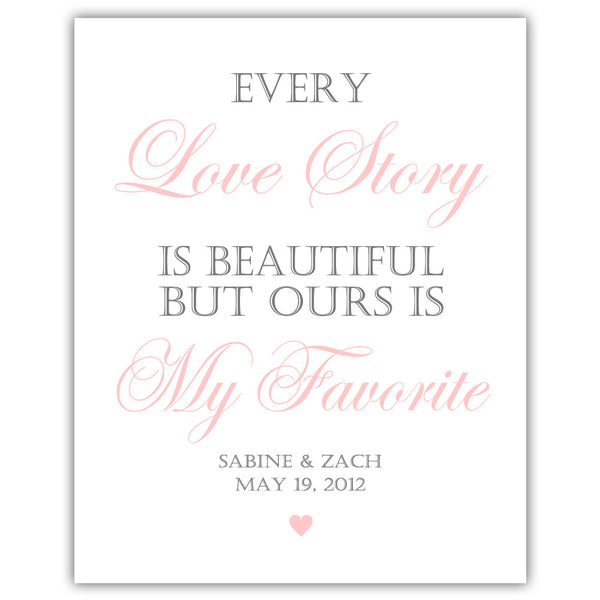 "Every love story is beautiful sign - 5x7"" / Blush - Dazzling Daisies"