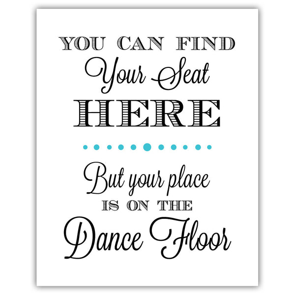 "Find your seat sign - 5x7"" / Turquoise - Dazzling Daisies"