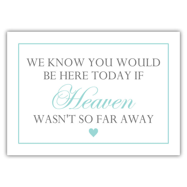 "We know you would be here today sign - 5x7"" / Aquamarine - Dazzling Daisies"