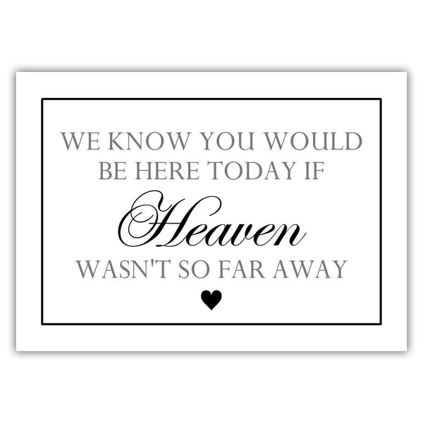 "We know you would be here today sign - 5x7"" / Black - Dazzling Daisies"