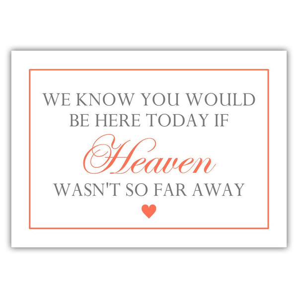 "We know you would be here today sign - 5x7"" / Coral - Dazzling Daisies"