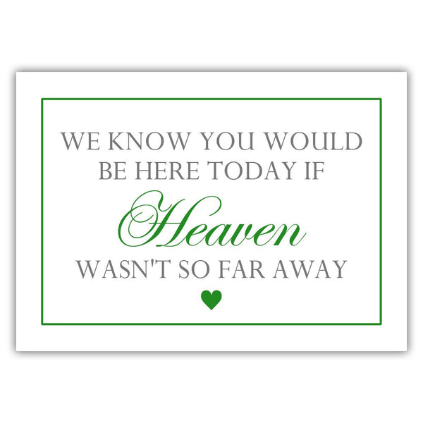 "We know you would be here today sign - 5x7"" / Green - Dazzling Daisies"