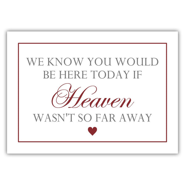 "We know you would be here today sign - 5x7"" / Maroon - Dazzling Daisies"