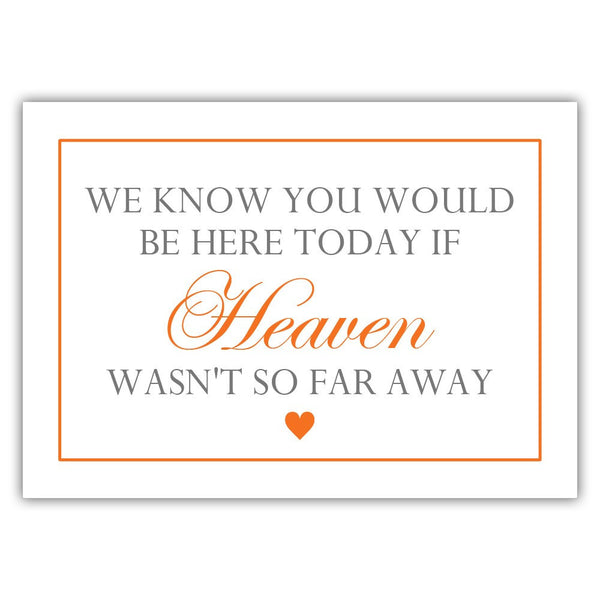 "We know you would be here today sign - 5x7"" / Orange - Dazzling Daisies"