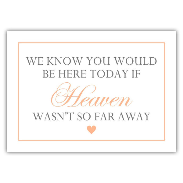 "We know you would be here today sign - 5x7"" / Peach - Dazzling Daisies"
