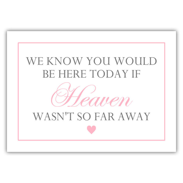 "We know you would be here today sign - 5x7"" / Pink - Dazzling Daisies"