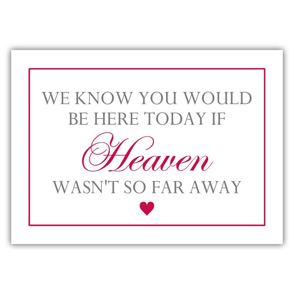 "We know you would be here today sign - 5x7"" / Raspberry - Dazzling Daisies"