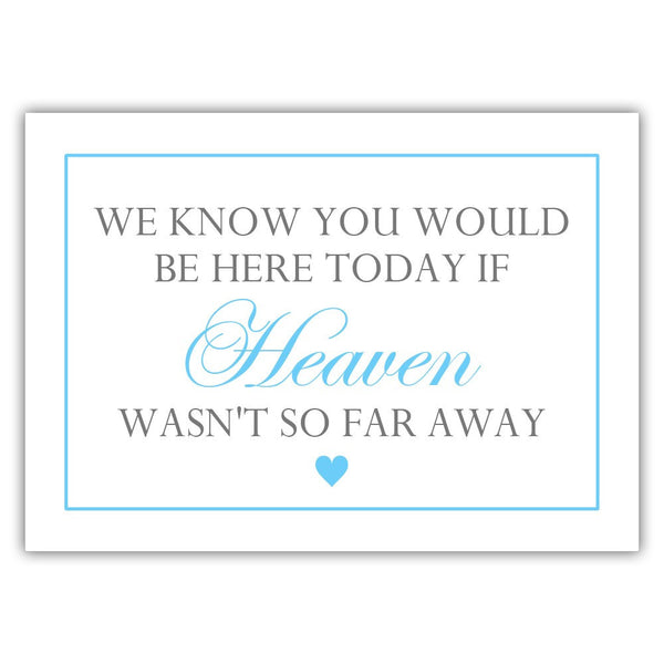 "We know you would be here today sign - 5x7"" / Sky blue - Dazzling Daisies"