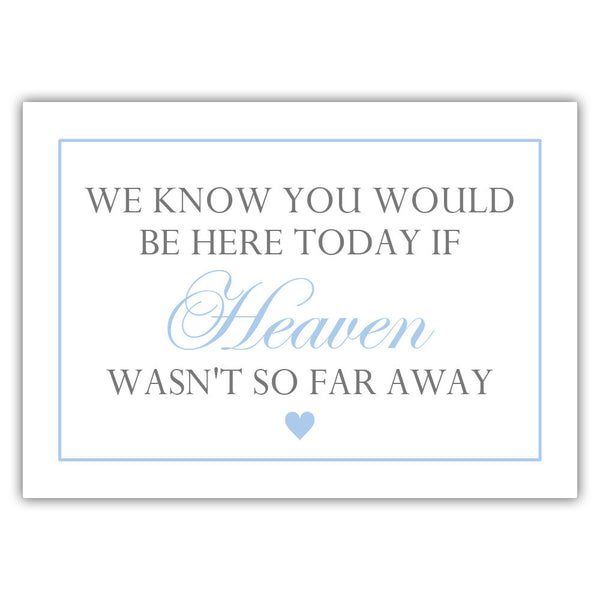 "We know you would be here today sign - 5x7"" / Steel blue - Dazzling Daisies"