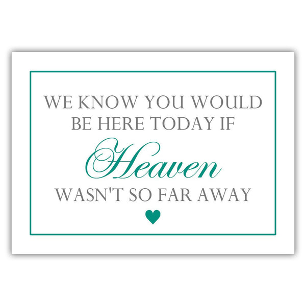 "We know you would be here today sign - 5x7"" / Teal - Dazzling Daisies"