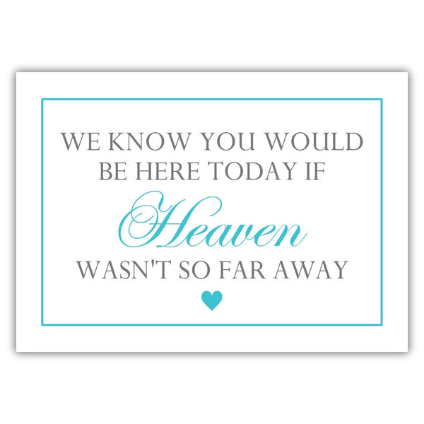 "We know you would be here today sign - 5x7"" / Turquoise - Dazzling Daisies"