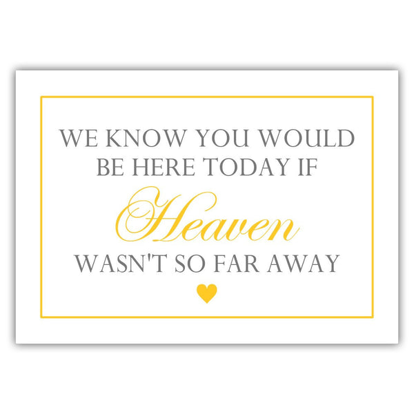"We know you would be here today sign - 5x7"" / Yellow - Dazzling Daisies"